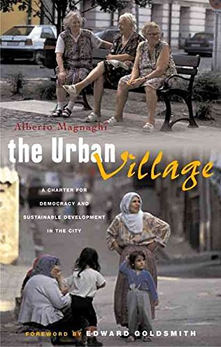 [(The Urban Village : A Charter for Democracy and Local Self-sustainable Development)] [By (author) Alberto Magnaghi ] published on (December, 2005)