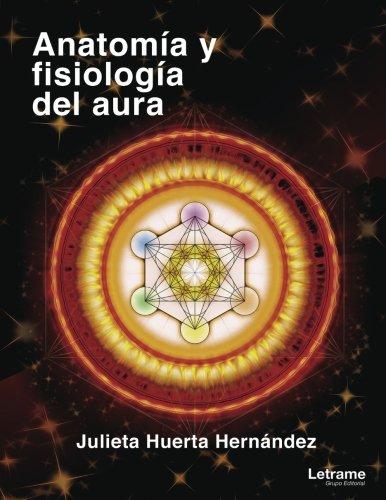 Descargar PDF Anatomía y fisiología del aura por Julieta Huerta ...