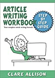 Article Writing Workbook: Your complete article writing formula
