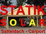 Statik Berechnung Satteldach SOLAR Carports Breite: 6,00 m