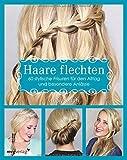 Haare flechten: 60 stylische Frisuren für den Alltag und besondere Anlässe von Abby Smith (13. April 2015) Broschiert