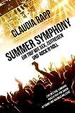Summer Symphony: Ein Trip mit Sex, Zeitreisen und Rock'n'Roll von Claudia S. Rapp