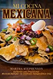 #7: Mi Cocina Mexicana: Authentic and Traditional Mexican Recipes – to Celebrate Independence Day