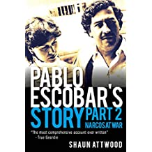 Pablo Escobar's Story 2: Narcos at War (English Edition)