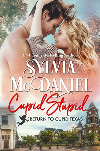 Cupid Stupid: (Contemporary Western Small Town Romance) (Return To Cupid, Texas Book 1) (English Edition) par Sylvia McDaniel