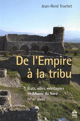 de-l-39-empire--la-tribu-etats-villes-montagnes-en-albanie-du-nord-vie-xve-sicle