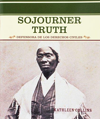 Sojourner Truth: Defensora De Los Derechos Civiles (Grandes Personajes En LA Historia De Los Estados Unidos) por Kathleen Collins