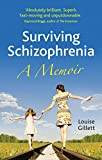 Surviving Schizophrenia: A Memoir by Louise Gillett