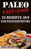 Paleo Fast-Food: 33 Rezepte aus der Steinzeitküche