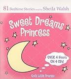 Sweet Dreams Princess: 84 Favorite Bedtime Bible Stories Read by Sheila Walsh (Gigi, God's Little Princess)