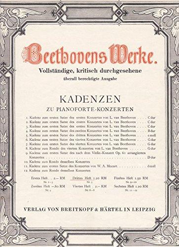 Beethovens Werke. Kadenzen zu Pianoforte-Konzerten. Drittes Heft. Nr. 5: Kadenz zum ersten Satze des dritten Konzertes von L. van Beethoven. Vollständige, kritisch durchgesehene überall berechtigte Ausgabe (Verlagsnummer B70a)