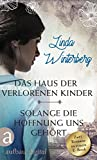 Das Haus der verlorenen Kinder & Solange die Hoffnung uns gehört: Zwei Romane in einem E-Book