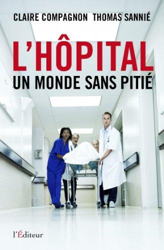 L'hôpital, un monde sans pitié
