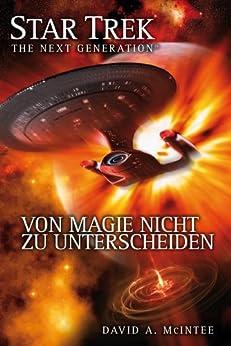 Star Trek - The Next Generation 07: Von Magie nicht zu unterscheiden von [McIntee, David A.]