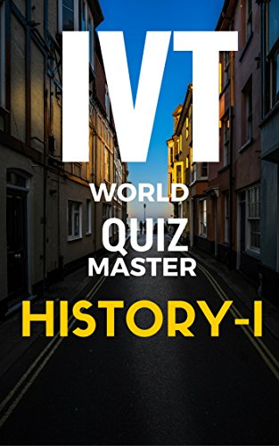 AAA Quiz Books,History-1- IVT-World Quiz Master-A Question Bank for General Knowledge, SAT-II Optional, GRE-Main, CSAT Examinations (English Edition) (Aaa Baseball)