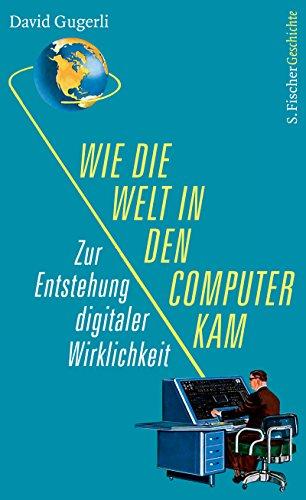 Archivierung Digitale (Wie die Welt in den Computer kam: Zur Entstehung digitaler Wirklichkeit)