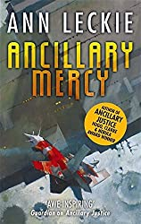 Ancillary Mercy (Imperial Radch) by Ann Leckie (2015-10-08)