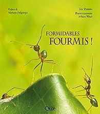 Formidables fourmis ! par Luc Passera