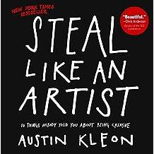 Steal Like An Artist (Turtleback School & Library Binding Edition) by Austin Kleon (2012-02-28)