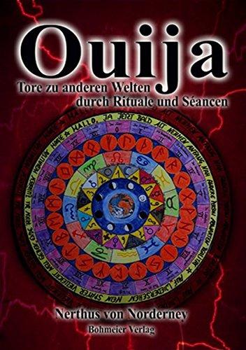 Ouija: Tore zu anderen Welten durch Rituale und Séancen (Ouija-brett)