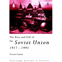 The Rise and Fall of the Soviet Union (Routledge Sources in History) by Richard Sakwa (1999-06-17)