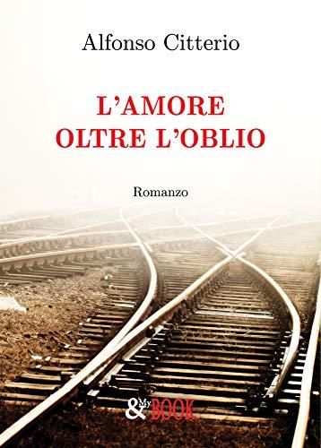 Alfonso Citterio  - L'Amore oltre l'oblio (2019)