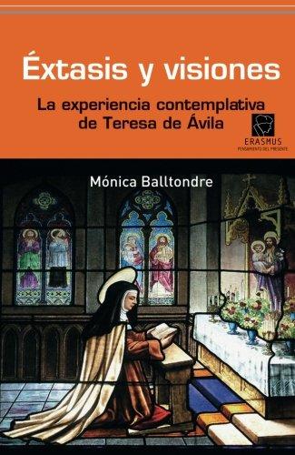 Éxtasis y visiones: La experiencia contemplativa de Teresa de Ávila (Pensamiento del presente)
