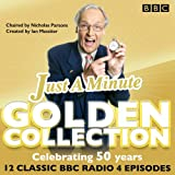 Just a Minute: The Golden Collection: Classic episodes of the much-loved BBC Radio co...