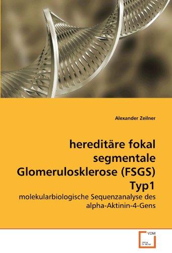 hereditäre fokal segmentale Glomerulosklerose (FSGS) Typ1: molekularbiologische Sequenzanalyse des alpha-Aktinin-4-Gens