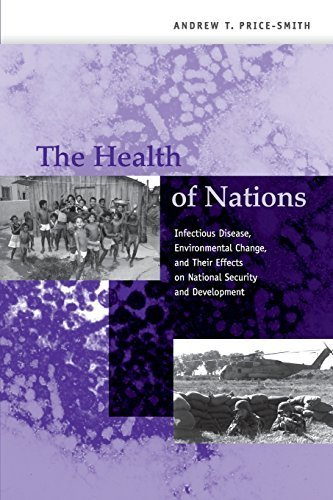 The Health of Nations: Infectious Disease, Environmental Change, and Their Effects on National Security and Development 1st edition by Price-Smith, Andrew T. (2001) Paperback