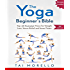 Yoga: The Yoga Beginner's Bible: Top 63 Illustrated Poses for Weight Loss, Stress Relief and Inner Peace (yoga for beginners, yoga books, meditation, mindfulness, ... self help, fitness books Book 1)