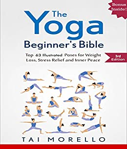 Yoga: The Yoga Beginners Bible: Top 63 Illustrated Poses ...