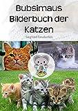 Bubsimaus Bilderbuch der Katzen: Das Katzenbuch