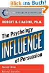 Influence: The Psychology of Persuasi...