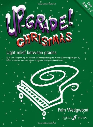 Up-Grade! Christmas Grades 1-2 (PIano): Written by Pam Wedgwood, 2007 Edition, Publisher: Faber Music Ltd [Paperback]