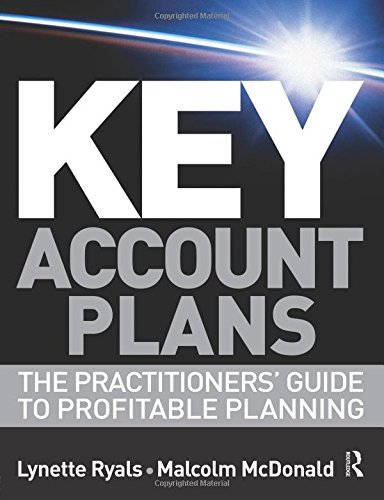 Key Account Plans: The Practitioners Guide to Profitable Planning