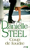 Coup de foudre : roman / Danielle Steel | Steel, Danielle (1947-....). Auteur