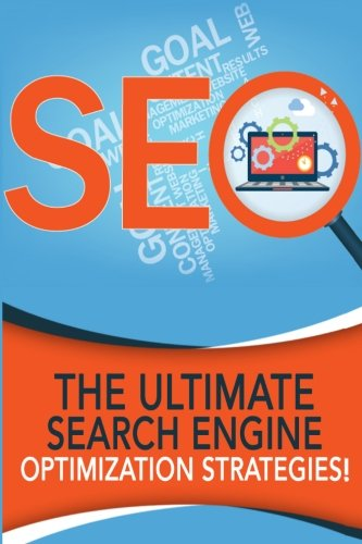 SEO - The Ultimate Search Engine Optimization Strategies!