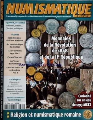 NUMISMATIQUE ET CHANGE [No 398] du 01/11/2008 - MONNAIES DE LA REVOLUTION DE 1848 ET DE LA 2EME REPUBLIQUE - CURIOSITE SUR UN ECRU DE 1793 METZ RELIGION ET NUMISMATIQUE ROMAIN LES MONNAIES DE L'IRAN MODERNE LA NUMISMATIQUE DU MARIAGE FORUM TOURNOIS LE TRESOR DE PANNECE II L'ECU DE LOUIS XV AU BANDEAU 1750 Z CATALOGUE ET ACTUALITE par COLLECTIF