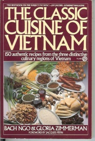 The Classic Cuisine of Vietnam (Plume) by Ngo, Bach, Zimmerman, Gloria (1986) Paperback