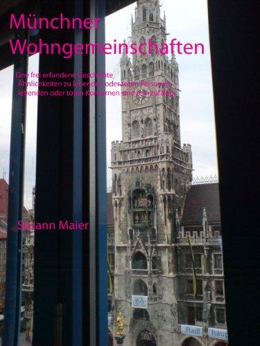 Münchner Wohngemeinschaften  Eine frei erfundene Geschichte. Ähnlichkeiten zu lebenden oder toten Personen, lebenden oder toten Konzernen sind rein zufällig.