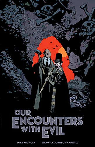 Our Encounters with Evil: Adventures of Professor J.T. Meinhardt and His Assistant Mr. Knox (E J Johnson Halloween)