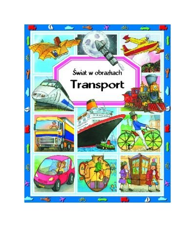 transport-wiat-w-obrazkach-emilie-beaumont-marie-renee-guilloret-ksika