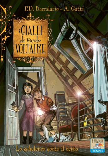 Lo scheletro sotto il tetto (Il batt.a vap.I gialli di vicolo Voltaire Vol. 7)