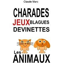 Charades et devinettes sur les animaux. Jeux et blagues pour enfants: Petits jeux de mots et jeux de lettres faciles. Pour jouer en famille, en classe ou à l'école.