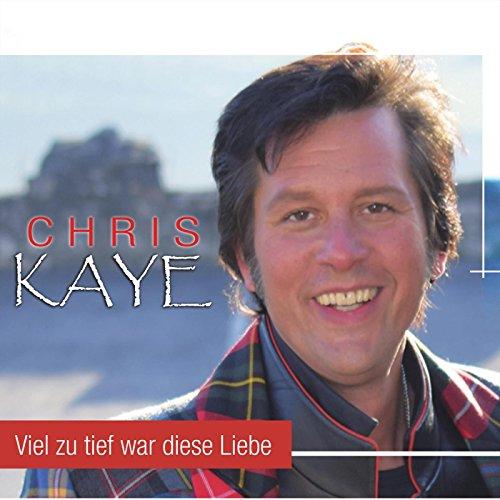 Chris Kaye - Viel zu tief war diese Liebe