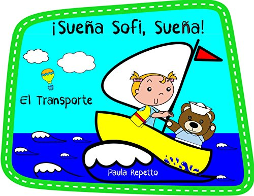 Dream Big, Little Sofi Audiobook for young children: Sofi Goes for a Ride (Transportation) / Sofi sale a pasear (El Transporte)