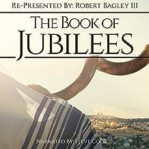 The Book of Jubilees: Re-Presented by Robert Bagley III