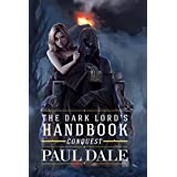 The Dark Lord's Handbook: Conquest: Volume 2 by Paul Dale (2014-10-30)