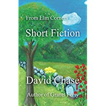 From Elm Corners: Short Fiction